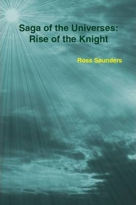 Saga of the Universes: The Rise of the Knight