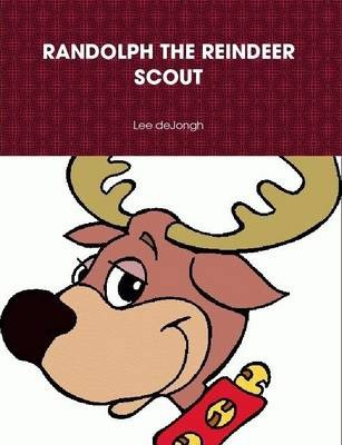 Randolph the Reindeer Scout
