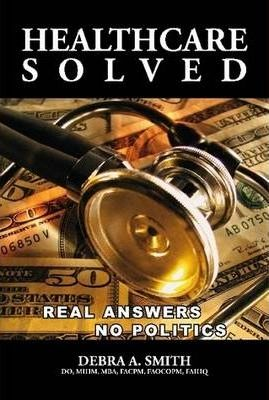 Healthcare Solved - Real Answers, No Politics