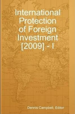 International Protection of Foreign Investment [2009] - I