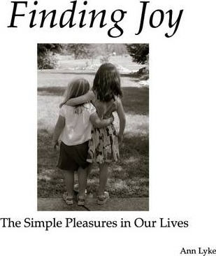 Finding Joy: The Simple Pleasures in Our Lives