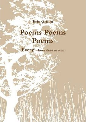 Poems Poems Poems: Every Where There are Poems
