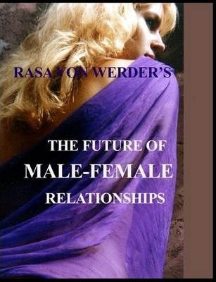 The Future of Male - Female Relationships