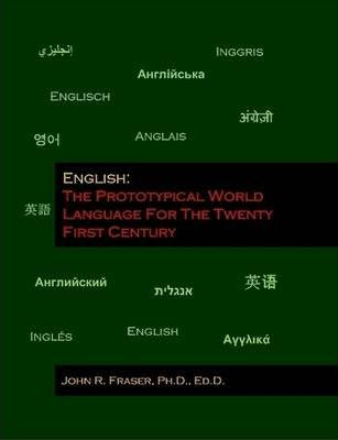 English: The Prototypical World Language For The Twenty First Century