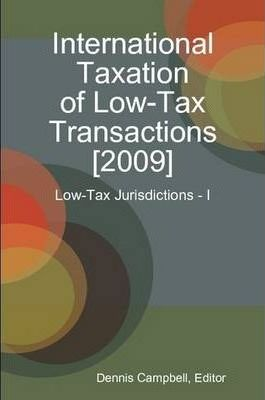 International Taxation of Low-Tax Transactions [2009] - Low-Tax Jurisdictions I