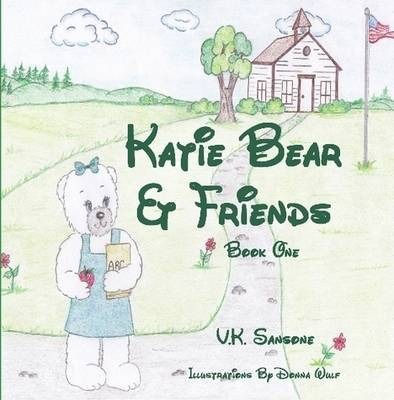 Katie Bear & Friends (Book One)