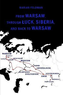 From Warsaw, Through A Uck, Siberia, and Back to Warsaw
