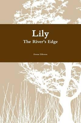 Lily the River's Edge
