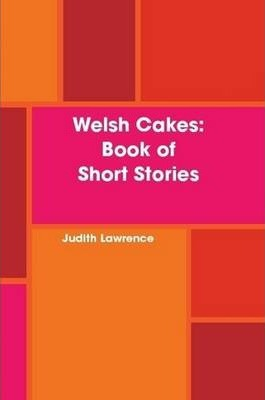 Welsh Cakes: Book of Short Stories