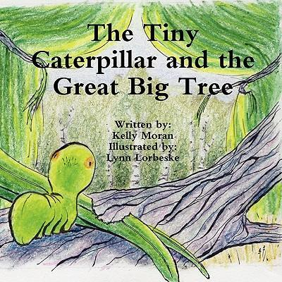 The Tiny Caterpillar and the Great Big Tree