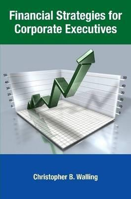 Financial Strategies for Corporate Executives