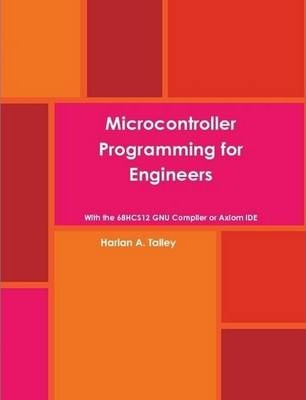 Microcontroller Programming for Engineers