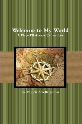 Welcome to My World: A Place I'll Always Remember