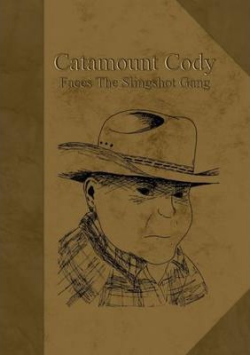 Catamount Cody Faces the Slingshot Gang