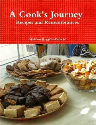 A Cook's Journey - Recipes and Remembrances