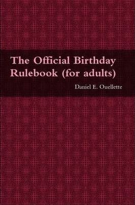 The Official Birthday Rulebook (for Adults)