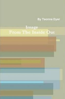 Image From The Inside Out
