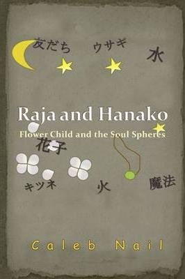 Raja and Hanako: Flower Child and the Soul Spheres