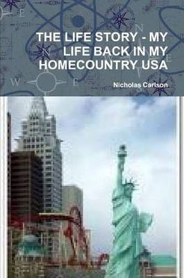 THE Life Story - My Life Back in My Homecountry USA