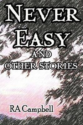 Never Easy and Other Stories