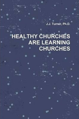 Healthy Churches are Learning Churches