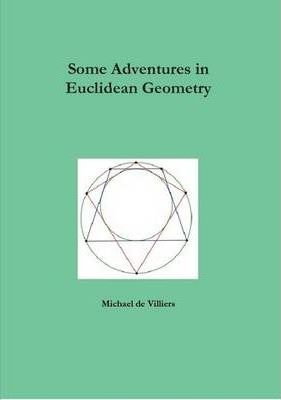 Some Adventures in Euclidean Geometry