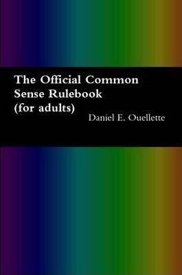 The Official Common Sense Rulebook (for Adults)