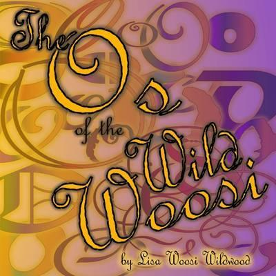 The Os of the Wild Woosi