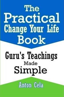 The Practical Change Your Life Book