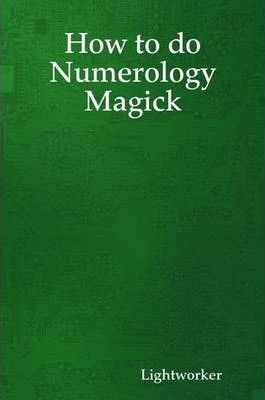 How to Do Numerology Magick