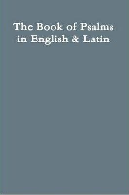 The Book of Psalms in English & Latin