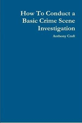 How To Conduct a Basic Crime Scene Investigation