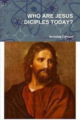 Who are Jesus Diciples Today?