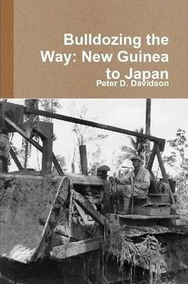 Bulldozing the Way: New Guinea to Japan