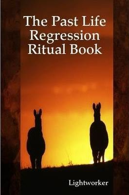 The Past Life Regression Ritual Book