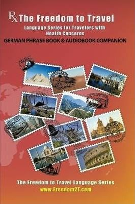 Rx: The Freedom to Travel Language Series - German Phrase Book & Audiobook Companion
