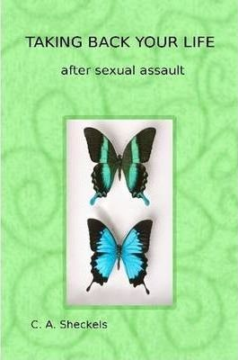 TAKING BACK YOUR LIFE After Sexual Assault