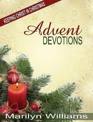 Advent Devotions, Keeping Christ in Your Christmas