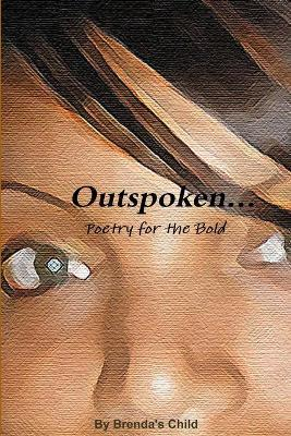 Outspoken...Poetry for the Bold