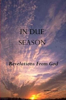 In Due Season: Revelations From God