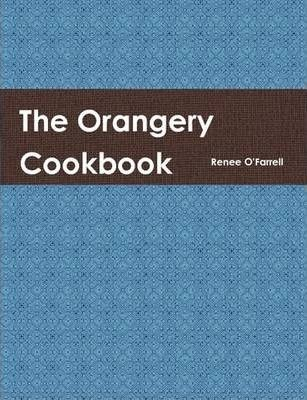 The Orangery Cookbook
