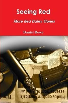 Seeing Red, More Red Daley Stories