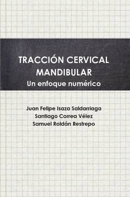 Traccion Cervical Mandibular. Un Enfoque Numerico