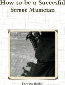 How to be a Succesful Street Musician
