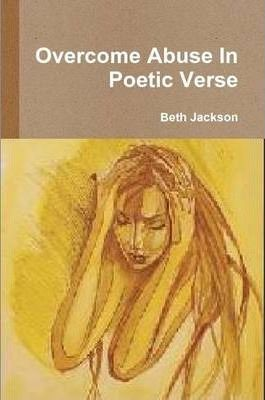Overcome Abuse In Poetic Verse