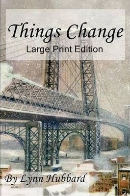 Things Change Large Print Edition