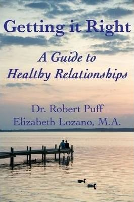 Getting it Right: A Guide to Healthy Relationships