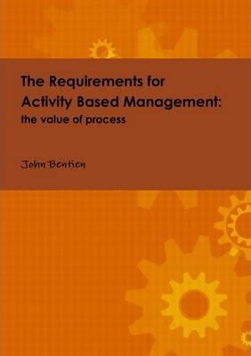 The Requirements for Activity Based Management: the Value of Process