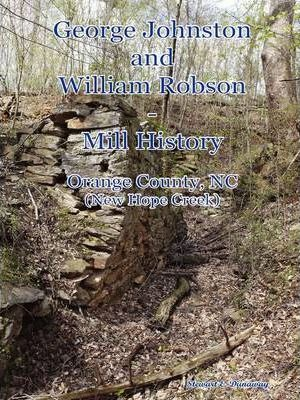 Johnston and Robson Mill History - Orange County, NC