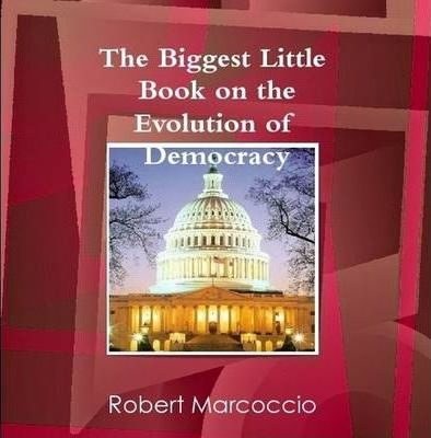 The Biggest Little Book on the Evolution of Democracy